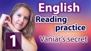 №32 English Vocabulary 10 - Reading practice 1: Vaniar's Secret, read by Alexander Seidler
