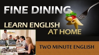 Improve Your English - Speaking English At a Fine Dining Restaurant - Simple English Lessons