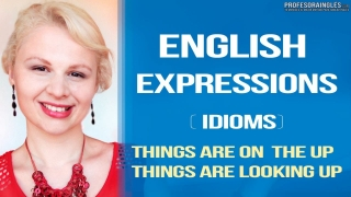English Expressions Idioms Expresiones en Inglés Things are On The Up or Things are Looking Up