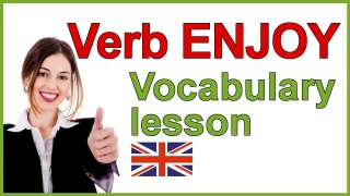 Learn English vocabulary - verb to enjoy