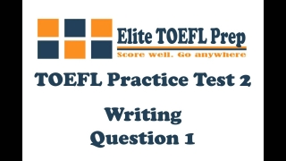 TOEFL Practice Test 2 - Writing - Question 1