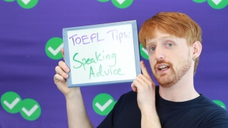 TOEFL Tuesday: Speaking Section Advice