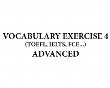 Vocabulary Exercise 4 IELTS, TOEFL, FCE Advanced