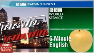[Learning English] BBC Learning English (Business English) Arranging meetings [02.Sept.2013)