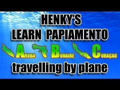 How to speak papiamentu - Lesson 12 travelling by plane - Henky's Papiamento