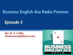 Business English Ace Radio Podcast - Preview to Episode 5