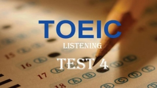 Toeic Listening Test Full Part With Key - TEST 4 Online