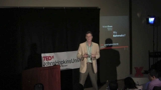 Why mathematics? Richard Brown at TEDxJohnsHopkinsUniversity