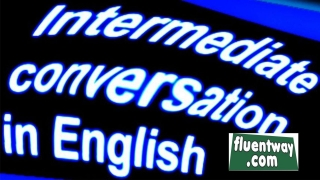 07 Intermediate conversation in English - ESL Spoken English lessons - English conversation
