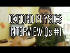 Oxford Physics Interview Questions (Part 1)