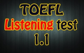 TOEFL listening test 1.1