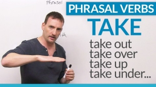 Phrasal Verbs with TAKE: