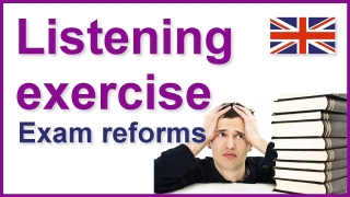 English listening exercises | Exam reforms