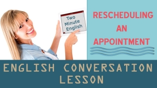 Rescheduling an appointment - Learn English Free