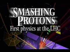 Public Lecture—Smashing Protons: First Physics at the LHC