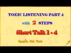 PRACTISE TOEIC PART 4 - SHORT TALK - WITH 2 STEPS 1 - 4 (ABOUT THE BUSINESS COMPANIES)
