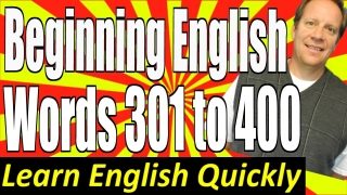 Basic English Speaking 4: Words 301 to 400 for Beginning English Language Learners