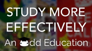 An Odd Education: Learn how to study effectively