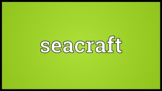 Seacraft Meaning