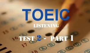Toeic Test - Toeic Listening Test 2 Part 1 Online With Answers Key 2015