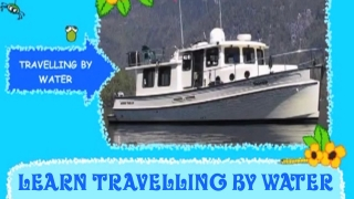 Learn Travelling by Water