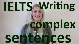 IELTS Writing: How to write complex sentences! - english video
