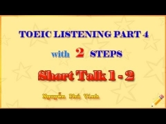PRACTISE TOEIC PART 4 - SHORT TALK - WITH 2 STEPS 1 - 2 (ABOUT THE BUSINESS COMPANIES)