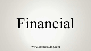 How to Pronounce Financial