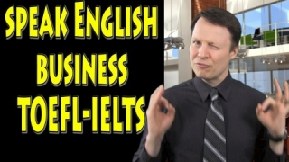 Speaking English for Business, TOEFL, IELTS - Learn Business English 17 with Steve Ford