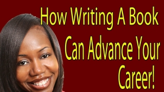 Write A Book To Advance Your Career And Make $$