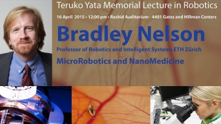 Bradley Nelson : Medical MicroRobotics and NanoMedicine : Teruko Yata Memorial Lecture in Robotics