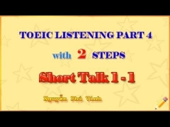 PRACTISE TOEIC PART 4 - SHORT TALK - WITH 2 STEPS 1 - 1 (ABOUT THE BUSINESS COMPANIES)