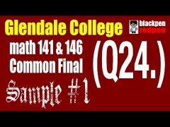 (Q24) Sample #1, Math 141/146 common final, Glendale community college