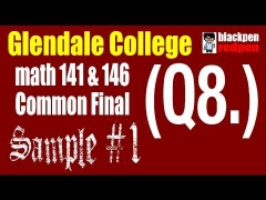 (Q8) Sample #1, Math 141/146 common final, Glendale community college