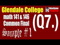 (Q7) Sample #1, Math 141/146 common final, Glendale community college