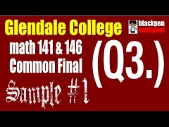 (Q3) Sample #1, Math 141/146 common final, Glendale community college